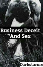 Business Deceit And Sex by Darkstaroreo