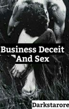 Business Deceit And Sex by Darkstaroreo