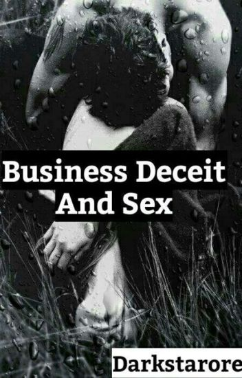 Business Deceit And Sex