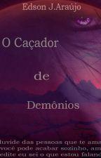 Livro 2 - O caçador de demônios - Trilogia ( Os caçadores ). by EdsonYoung