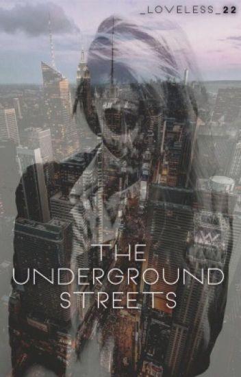 The UnderGround Streets