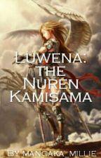Luwena: the Nuren Kamisama by mills_college
