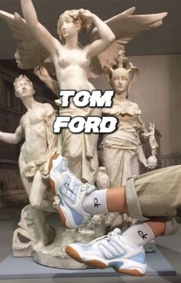 Tom Ford ; D.Luh (#Wattys2016)