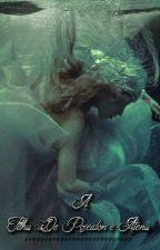 A Filha De Poseidon e Atena (Revisado) by EduardaSchmitt