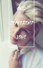 OUR DIFFERENT LOVE by nugreka