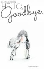 Hello, Goodbye. by innocentmess