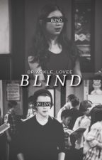 Blind by riarkle_lovee