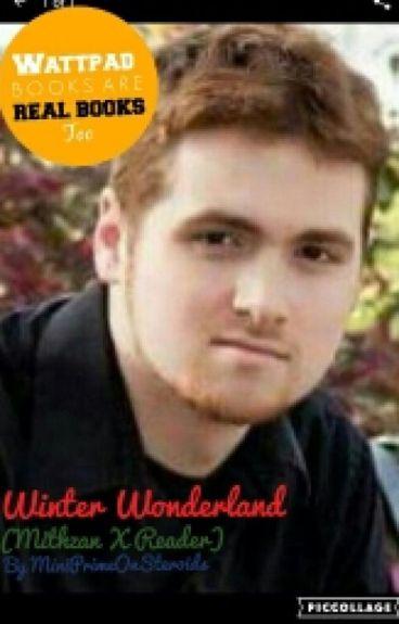 Winter Wonderland (Mithzan X Reader) [Author on Hiatus]