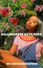 The Billionaire, His Kids, and ME by AayushaNeupane