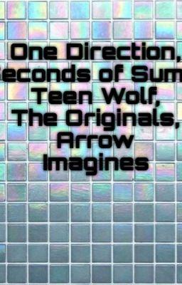1D,5SOS,Teen Wolf Imagines