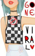 GONE VIRAL (one new chapter available!) by f4ncii