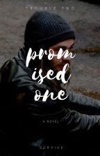 promised one.  by tylersad