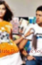 Hate That I Love You by auliaravina