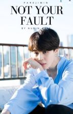 [ New Version ] Not Your Fault | Jimin |  by Nurin_1418