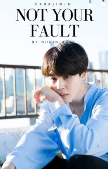 [ New Version ] Not Your Fault | Jimin |