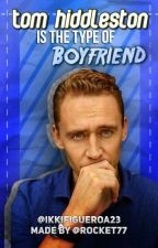 Tom Hiddleston Is The Type Of Boyfriend... by IkkiFigueroa23