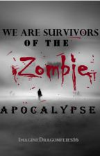 2 | We Are Survivors of the Zombie Apocalypse | ✅ by ImagineDragonflies16