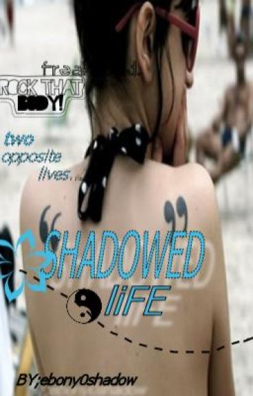 Shadowed Life