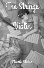 The Strings of a Violin by peanutgirl2001
