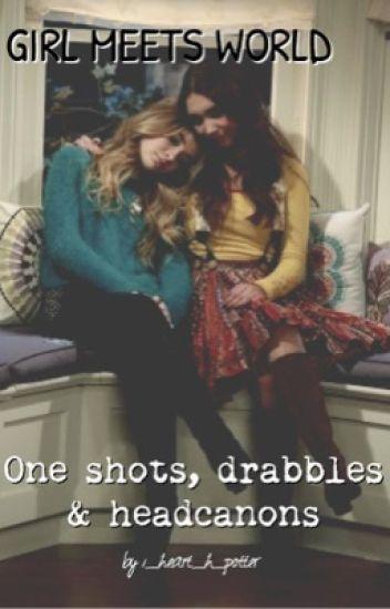 Girl Meets World drabbles, one-shots, & headcanons