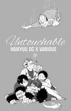 Untouchable (Haikyuu OC x Various)  by NormalIsUnnormal