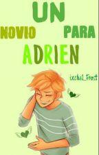 Un Novio Para Adrien (CANCELADA) by yahiko_Chan