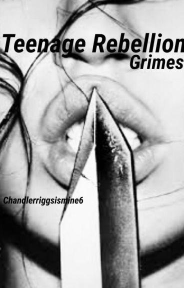 Teenage Rebellion || Grimes
