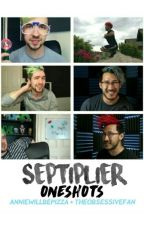 Septiplier One Shots by AnnieWillBePizza