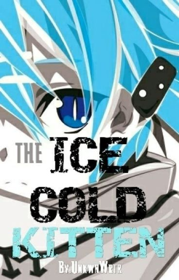 The Ice Cold Kitten [Naruto Fan-fic]