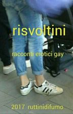 Risvoltini - racconti erotici gay by ruttinidifumo