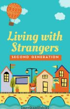 2nd Generation: Living With Strangers by Imerikasdfghjkl