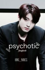 Psychotic by hiding_madness