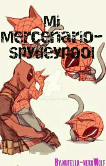 Mi Mercenario- Spideypool #ConcursoSpideypool