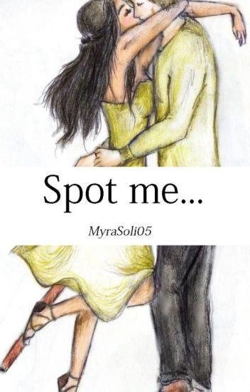 Spot me... [Encuéntrame]