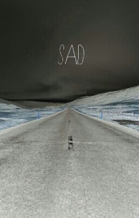 Sad by SecretlyInLove12
