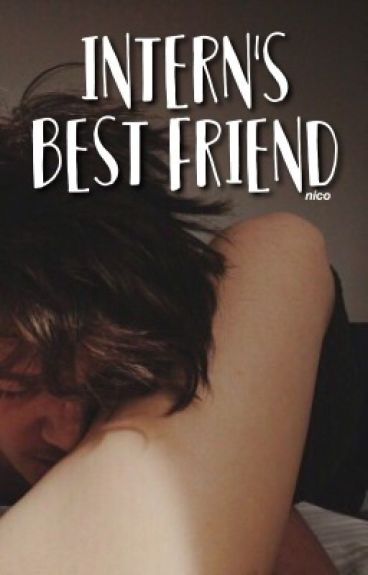 Intern's Best Friend ≫ hood (boyxboy) [s.u]