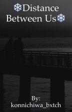 ❄️distance between us❄️ by konnichiwa_bxtch