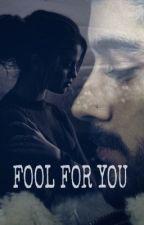 Fool For You (zaylena) by ASHLEYMALIK