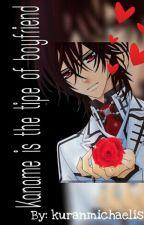 Kaname Is The Tipe Of Boyfriend by kuranmichaelis