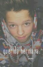 querida hermana ; «jacob sartorius» by birlemsqueen