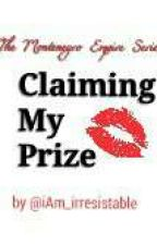 Claiming My Prize : Arranged Marriage Series by iAm_irresistable