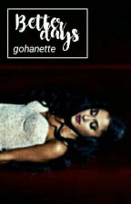 Better Days ||GOHANETTE|| Book#1 ||AU|| by vanilla-guarajardo