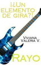 Rayo ¡¿Un elemento de gira?! (S.E #6) by vidavirix