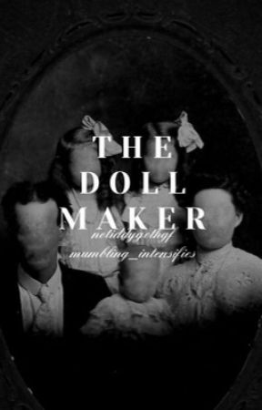 The Doll Maker by Poptarts4President