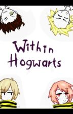 Within Hogwarts by TheSeerOfDoom