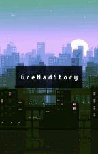 GreNadStory by ZKC_17
