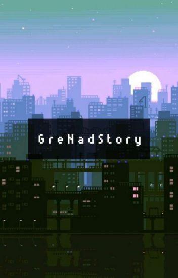 GreNadStory