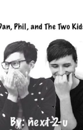 Dan, Phil, and The Two Kids by next-2-u