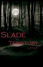 Slade Territory  by Darlene_Xo