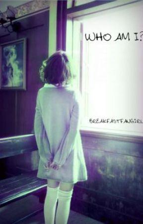 Who Am I? by BreakfastFanGirl